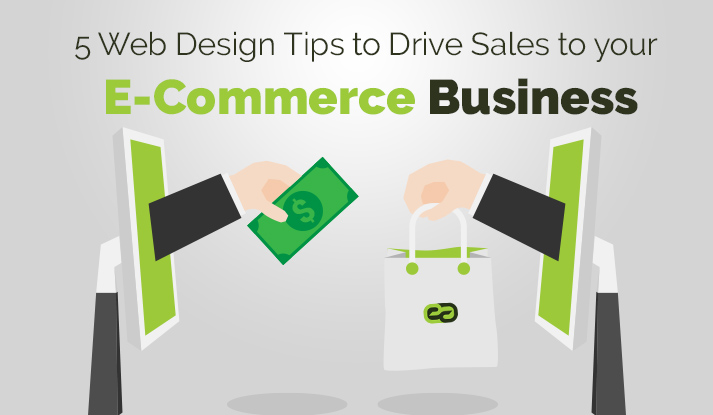 5 Web Design Tips to Drive Sales to Your Ecommerce Business